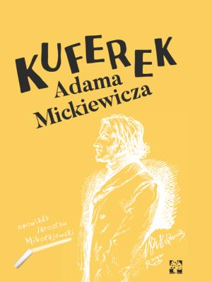 Kuferek Mickiewicza Wydawnictwo Muchomor